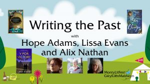 Writing the Past with Hope Adams, Lissa Evans, and Alix Nathan